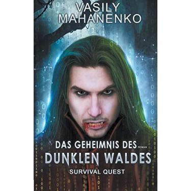 Survival Quest: Das Geheimnis des dunklen Waldes: Roman (Survival Quest-Serie 3)