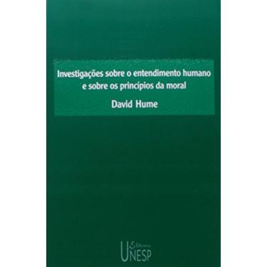 Investigações Sobre o Entendimento Humano e Sobre os Princípios da Moral - Hume, David - 9788571395268