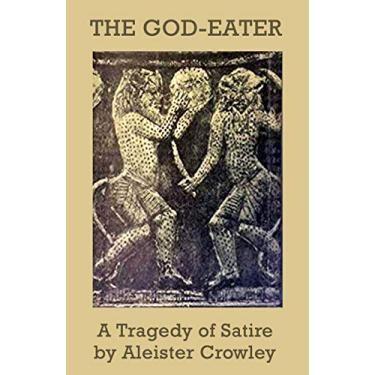 The God-Eater: A Tragedy of Satire
