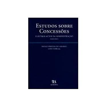 Estudos Sobre Concessoes E Outros Actos Da Administracao - Capa Comum - 9789724016702