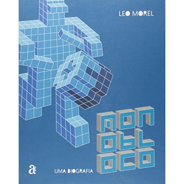 Monobloco - Uma Biografia - Morel Leo - 9788579201691