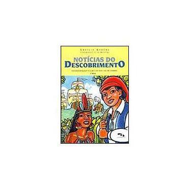 Notícias do Descobrimento - História Baseada na Carta de Pero Vaz de Caminha - Garcez, Lucilia - 9788573193473