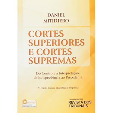 Cortes Superiores e Cortes Supremas - 2ª Ed. 2014 - Mitidiero, Daniel - 9788520356524