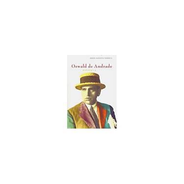Oswald de Andrade - Biografia - Fonseca, Maria Augusta - 9788525043528