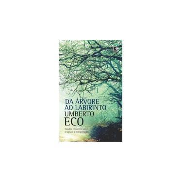 Da Árvore ao Labirinto - Eco, Umberto - 9788501084378