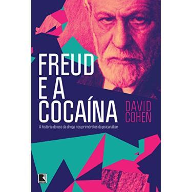 Freud e A Cocaína - Cohen, David - 9788501097637