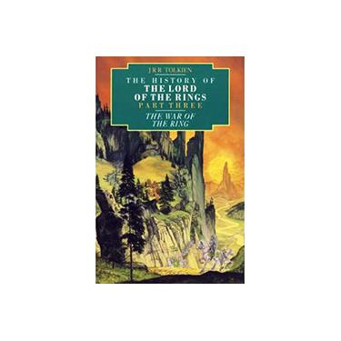 The War of the Ring: The History of The Lord of the Rings - Part Three - Christopher Tolkien - 9780261102231