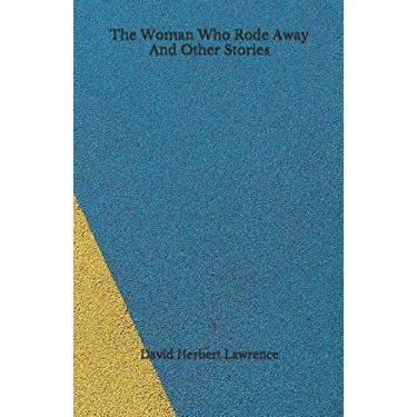 The Woman Who Rode Away And Other Stories: Beyond World's Classics