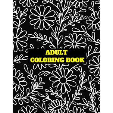 adult coloring Book: Stress relieving funny Humorous Adult Swear Word Coloring Book for Self-Care & anxiety: Perfect gifts Journal for, Holiday, ... girls, Kids, Birthday, relaxation, men, teens