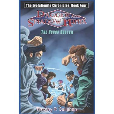 The Evolutionite Chronicles Book Four: The Honor System: 4