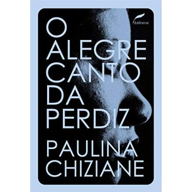 O Alegre Canto da Perdiz - Paulina Chiziane - 9788583181040
