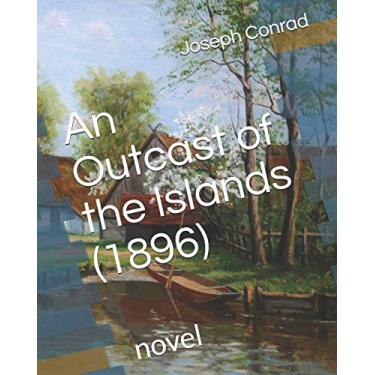 An Outcast of the Islands (1896): novel