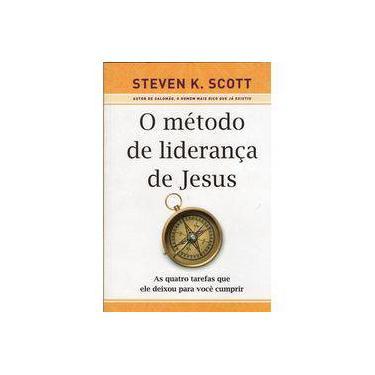 O Método de Liderança de Jesus - Scott, Steven K. - 9788566997439