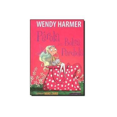 Pérola e a Bolsa Perdida - Harmer, Wendy - 9788576760689