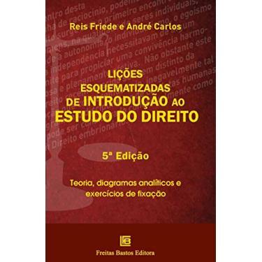 Lições Esquematizadas De Introdução Ao Estudo Do Direito - Friede, Reis - 9788579873263