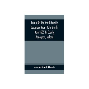 Imagem de Record Of The Smith Family Descended From John Smith, Born