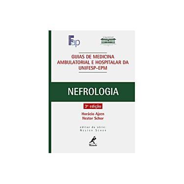 Guias de Medicina Ambulatorial e Hospitalar - Nefrologia - 3ª Ed. 2011 - Schor, Nestor; Ajzen, Horácio - 9788520431283