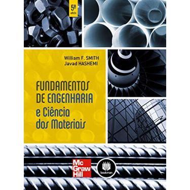 Fundamentos de Engenharia e Ciências dos Materiais - William F. Smith, Javad Hashemi - 9788580551143