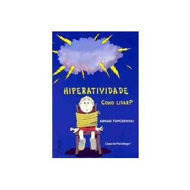 Hiperatividade e Dda - Como Lidar ? - 6ª Ed. 2013 - Topczewski, Abram - 9788573960303