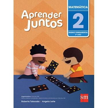 Aprender Juntos - Matemática - 2º Ano - 5ª Ed. 2016 - Angela Leite; Roberta Taboada - 9788541814768