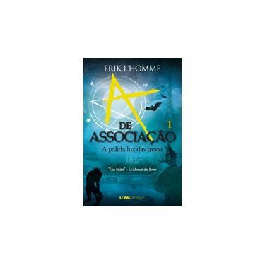 A de Associação - Volume 1. Formato Convencional - Erik L'Homme - 9788525433367
