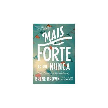 Mais Forte do que Nunca - Brené Brown - 9788543103631