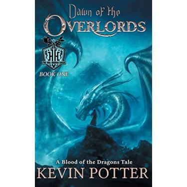 Dawn of the Overlords: Blood of the Dragons, Book One: 1