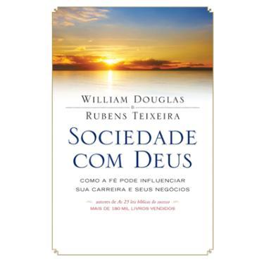Sociedade com Deus - Willian Douglas, Rubens Teixeira - 9788543101248