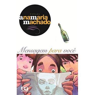 Mensagem para Você - Col. Ana Maria Machado - Machado, Ana Maria - 9788508113316