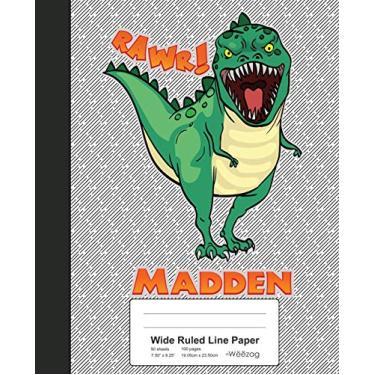 Wide Ruled Line Paper: MADDEN Dinosaur Rawr T-Rex Notebook: 2054
