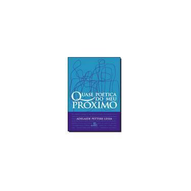 Quase Poética do Meu Próximo - Capa Comum - 9788586303814