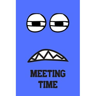 Meeting Time: Great Gift For Your Coworker Colleague School Friend Notepad For Meetings - Blue: A Funny Notebook/Notepad For Your Favorite Colleague Coworker School Friend