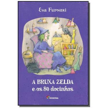 A Bruxa Zelda e Os 80 Docinhos - 2ª Ed. 2014 - Furnari, Eva - 9788516091651