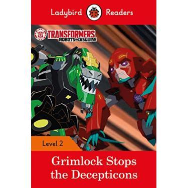 Transformers: Grimlock Stops the Decepticons - Ladybird Readers Level 2