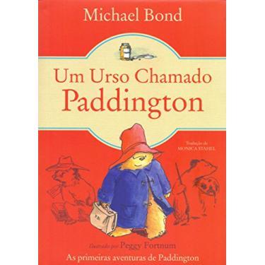 Um Urso Chamado Paddington - Bond, Michael - 9788578279356
