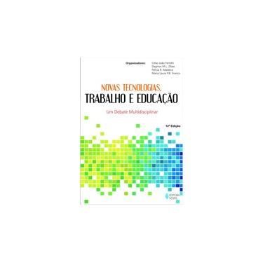 Novas Tecnologias , Trabalho e Educação - Madeira, Felicia Reicher; Ferretti, Celso J; Franco, Maria Laura P. Barbosa; Zibas, Dagmar - 9788532611758