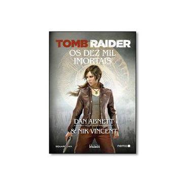Tomb Raider. Os Dez Mil Imortais - Dan Abnett - 9788582863114
