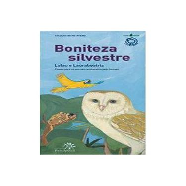 Boniteza Silvestre - Col. Bicho - Poema - Lalau - 9788575961032