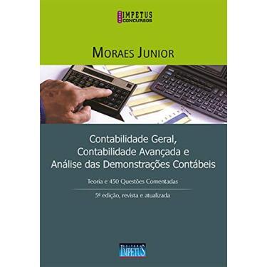 Contabilidade Geral, Contabilidade Avançada e Análise Das Demonstrações Contábeis - 5ª Ed. 2016 - Moraes Jr., José Jayme - 9788576268635