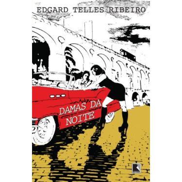 Damas da Noite - Ribeiro, Edgar Telles - 9788501102164