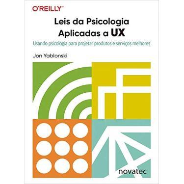 Imagem de Leis da Psicologia Aplicadas a UX: Usando Psicologia Para Projetar Produtos e Serviços Melhores