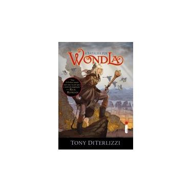 A Batalha Por Wondla - Série Wondla - Livro 3 - Diterlizzi, Tony - 9788551001189