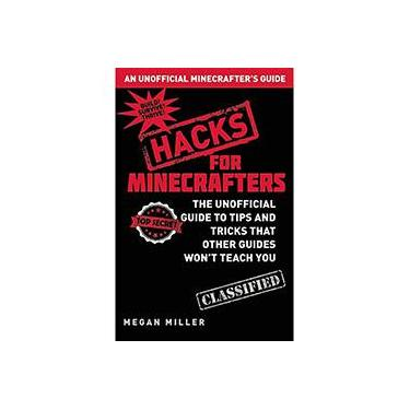 Minecraft Hacks: The Unofficial Guide to Tips and Tricks That Other Guides Won't Teach You - Capa Dura - 9781632204400