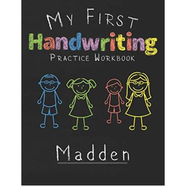 My first Handwriting Practice Workbook Madden: 8.5x11 Composition Writing Paper Notebook for kids in kindergarten primary school I dashed midline I For Pre-K, K-1, K-2, K-3 I Back To School Gift