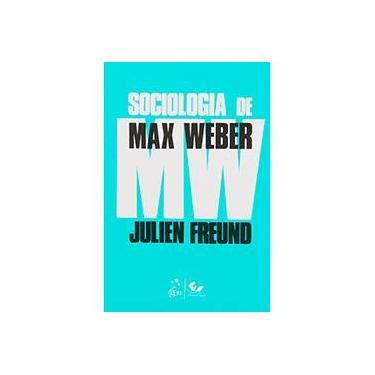 Sociologia de Max Weber - 5ª Ed. 2006 - Freund, Julien - 9788521802709