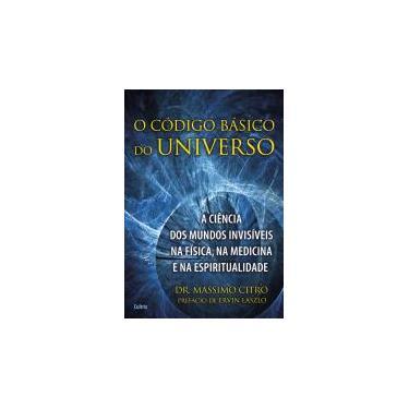 O Código Básico do Universo - Massimo Citro - 9788531612541