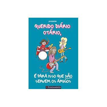 Querido Diário Otário 9 - É para Isso que Não Servem os Amigos - Benton, Jim - 9788576768609