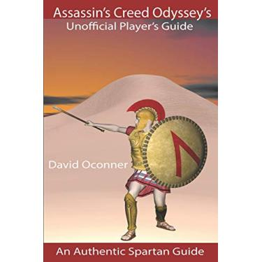 Assassin's Creed Odyssey's Unofficial Player's Guide: An Authentic Spartan Guide