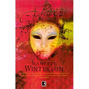 A Paixão - Winterson, Jeanette - 9788501078155