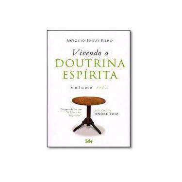 Vivendo A Doutrina Espirita - Antonio Baduy Filho - 9788573416626